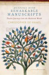 Meetings with Remarkable Manuscripts: Twelve Journeys into the Medieval World - Christopher De Hamel