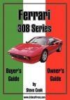 Ferrari 308 Series Buyer's Guide & Owner's Guide - Steve Cook