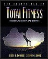The Essentials of Total Fitness: Exercise, Nutrition, and Wellness - Scott K. Powers, Stephen L. Dodd