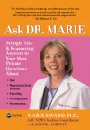 Ask Dr. Marie: Straight Talk and Reassuring Answers to Your Most Private Questions - Marie Savard, Sondra Forsyth