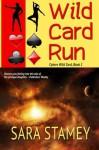 Wild Card Run (Cybers Wild Card) (Volume 1) - Sara Stamey