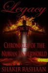 Legacy: Book Two of the Chronicles of the Nubian Underworld - Shakir Rashaan