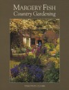 Margery Fish's Country Gardening - Timothy Clark