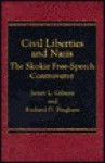 Civil Liberties and Nazis: The Skokie Free-Speech Controversy - James L. Gibson, Richard D. Bingham