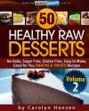 50 Healthy Raw Deserts Volume Two - Carolyn Hansen