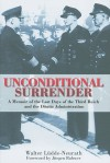 Unconditional Surrender: A Memoir of the Last Days of the Third Reich and the Donitz Administration - Walter Ludde-Neurath, Jürgen Rohwer, Geoffrey Brooks