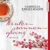 Wintersonnenglanz - Gabriella Engelmann, Madeleine Stolze, audio media verlag