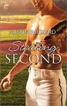 Stealing Second (Feeling the Heat) - Alison Packard