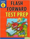 Flash Forward Test Prep Grade 6 (Flash Forward) - Christy Yaros, Ed Shems