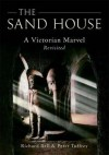 The Sand House: A Victorian Marvel Revisited - Richard Bell, Peter Tuffrey