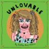 Unlovable Vol. 3 (Vol. 3) (Unloveable) - Esther Pearl Watson