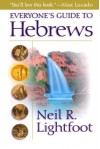 Everyone's Guide to Hebrews - Neil R. Lightfoot