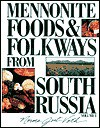Mennonite Food and Folkways from South Russia, Vol. 1 - Norma Jost Voth