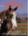 Bits & Bridles: Power Tools For Thinking Riders - Dwight Bennett, Betsy Lynch