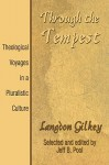 Through the Tempest: Theological Voyages in a Pluralistic Culture - Langdon Gilkey