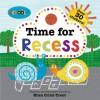 Schoolies: Time for Recess - Ellen Crimi-Trent, Roger Priddy