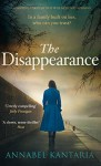 The Disappearance: A Gripping Thriller That Will Keep You Guessing - ANNABEL KANTARIA