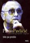 Bilo pa prošlo - Pavao Pavličić