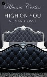 High on you - Niemand sonst - Rhiana Corbin, Kajsa Arnold