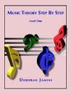 Music Theory Step by Step: Level One - Deborah Jamini, Trafford Publishing