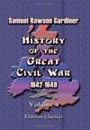 History of the Great Civil War 1642-1649: Volume 4 - Samuel Rawson Gardiner