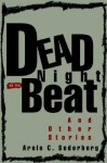 Dead Night on the Beat: And Other Stories - Arelo C. Sederberg