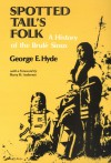 Spotted Tail's Folk: A History of the Brule Sioux - George E. Hyde
