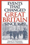 Events That Changed Great Britain Since 1689 - Frank W. Thackeray