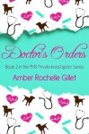 Doctor's Orders (The PMS Private Investigator Series, #2) - Amber Rochelle Gillet