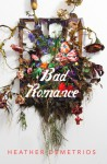 Bad Romance - Heather Demetrios