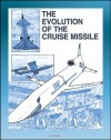 The Evolution of the Cruise Missile - Comprehensive History from the V-1 and V-2 to the Tomahawk and Snark, ALCM, SLCM, GLCM, Sperry Gyroscope, JATO - Kenneth P. Werrell, World Spaceflight News, Department of Defense (DoD), U.S. Military, Air University Press, U.S. Air Force (USAF)