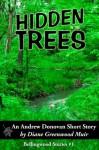 Hidden in the Trees (Bellingwood Stories) - Diane Greenwood Muir