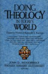 Doing Theology In Today's World: Essays In Honor Of Kenneth S. Kantzer - Kenneth S. Kantzer, Thomas Edward McComiskey