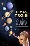 Dove va a finire il cielo e altri misteri dell'universo - Licia Troisi