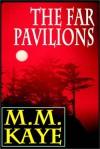 The Far Pavilions (Vol. 2) Part 1 Of 2 - M.M. Kaye