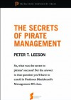 """The Secrets of Pirate Management: From """"The Invisible Hook: The Hidden Economics of Pirates"""" (Princeton Shorts) - Peter T. Leeson"""