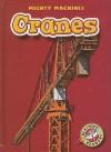 Cranes (Blastoff! Readers) (Mighty Machines) (Mighty Machines) - M.T. Martin