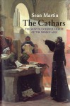 [The Cathars: The Most Successful Heresy of the Middle Ages] (By: Sean Martin) [published: October, 2014] - Sean Martin