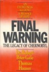 Final Warning: The Legacy of Chernobyl - Robert Peter Gale, Thomas Hauser