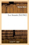 Les Amants (Ed.1862) (French Edition) - Hector Malot, Malot-H