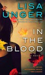 In the Blood: A Novel - Lisa Unger
