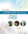 Lab Manual to accompany Saladin's Human Anatomy - Eric Wise