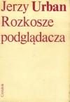 Rozkosze podglądacza - Jerzy Urban