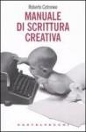 Manuale di scrittura creativa - Roberto Cotroneo