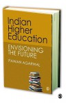 Indian Higher Education: Envisioning the Future - Pawan Agarwal