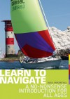Learn to Navigate: A no-nonsense introduction for all ages - Basil Mosenthal