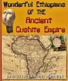 Wonderful Ethiopians OF THE Ancient Cushite Empire (Annotated Author's Bibliography and Works) - Drusilla Dunjee Houston, Jacob Young