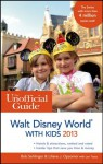 The Unofficial Guide to Walt Disney World with Kids 2013 (Unofficial Guides) - Bob Sehlinger, Liliane J. Opsomer, Len Testa