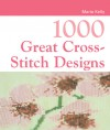 1000 Great Cross-Stitch Designs - Maria Kelly