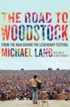 The Road to Woodstock - Michael Lang